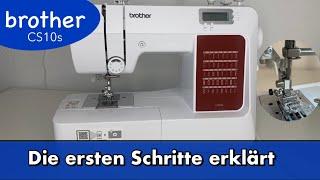 brother CS10s Nähmaschine - die ersten Schritte erklärt