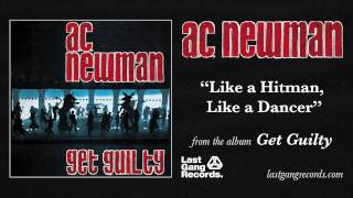 A.C. Newman - Like A Hitman, Like A Dancer