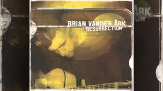 Brian Vander Ark - Resurrection
