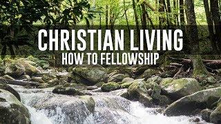 How to Fellowship