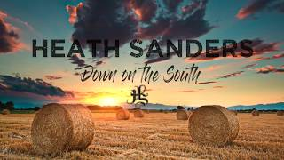 Heath Sanders Down On The South