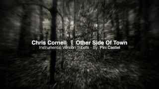 Chris Cornell - Other Side Of Town - Instrumental Version Tribute - By: Pini Castiel