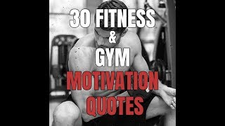 30 Fitness Gym Motivation Quotes