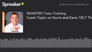 Coach Taylor on Norris and Davis 105.7 The Fan