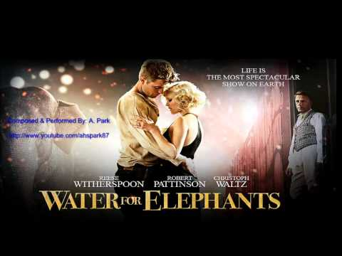 Water for Elephants (2011) - Fan Soundtrack - Without Regrets