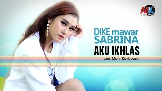Download lagu Dike Mawar Sabrina Aku Ikhlas Mp3