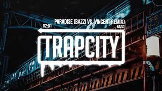 Bazzi   Paradise (Bazzi Vs. Vincent Remix)