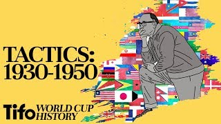 Tactics Explained   1930-1950: A History Of The World Cup