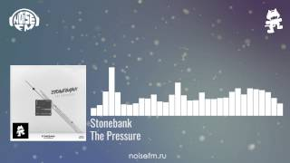 Stonebank - The Pressure | noisefm.ru