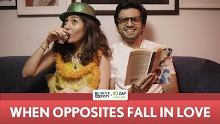 FilterCopy | When Opposites Fall In Love | Ft. Ayush Mehra And Barkha Singh