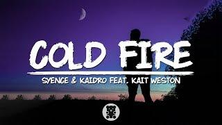 Syence & Kaidro - Cold Fire (feat. Kait Weston) (Lyrics Video)