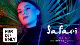 Serena - SAFARI (DJ Rocky Remix)
