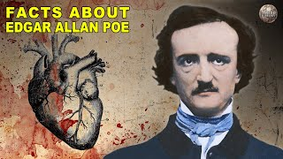 Bizarre Facts You Didnt Know About Edgar Allan Poe