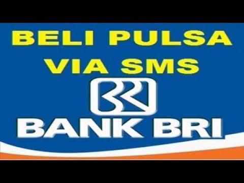 cara beli pulsa sms banking bri isi ulang pulsa dengan mudah menakjubkan