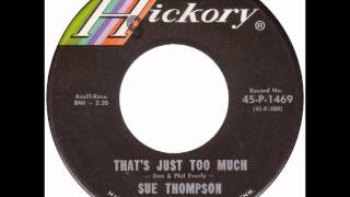 """Sue Thompson – """"That's Just Too Much"""" (Hickory) 1967"""