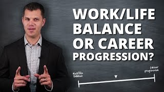 How To Manage Work/Life Balance & Career Progression