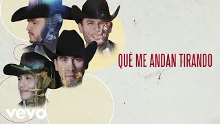 Calibre 50   Qué Me Andan Tirando (Lyric Video)