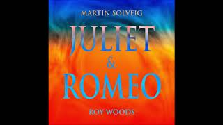 Martin Solveig, Roy Woods   Juliet & Romeo (Official Audio)