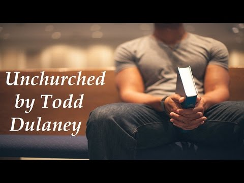 Unchurched ~ Todd Dulaney (w/LYRICS)
