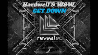 Hardwell & W&W - Get Down (extended mix) Out Now