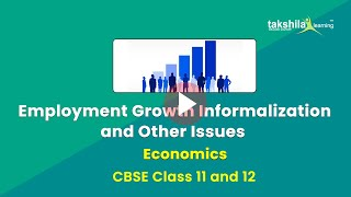 Employment: Growth, Informalisation, and Other Issues || CBSE Class 11th & 12th Economics
