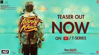 Fanney Khan Teaser | Anil Kapoor | Aishwarya Rai Bachchan | Rajkummar Rao