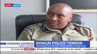 Police Officers in Rongai on the spot for allegedly abusing and terrorising locals