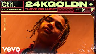 24kGoldn - Love Or Lust (Live Session)