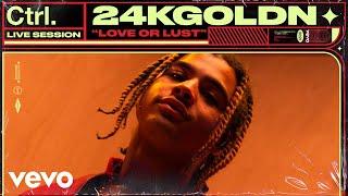 24kGoldn - Love or Lust (Live Session) | Vevo Ctrl