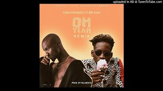 King Promise Ft. Mr Eazi - Oh Yeah (Remix)