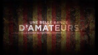 Une belle bande d'Amateurs : le documentaire sur l'épopée de Calais