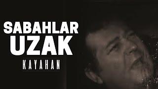 Kayahan - Sabahlar Uzak (Video Klip)
