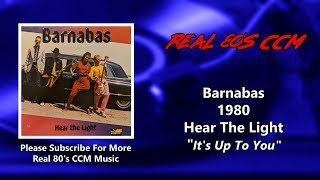 Barnabas - It's Up To You (HQ)