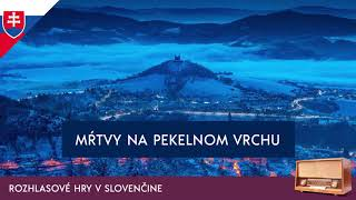 Juraj Červenák - Mŕtvy na pekelnom vrchu (rozhlasová hra / 2012 / slovensky)