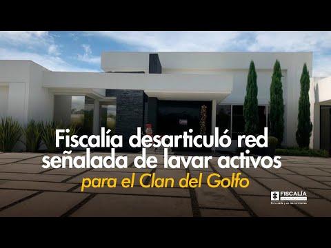 Fiscalía desarticuló red señalada de lavar activos para el 'Clan del Golfo' y ocupó bienes por más de 4 billones de pesos