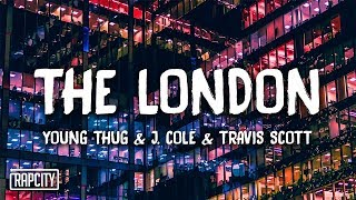 Young Thug   The London Ft. J. Cole & Travis Scott (Lyrics)