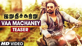 Vaa Machaney - Video Song - Irudhi Suttru