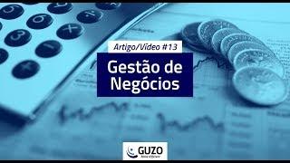Artigo/Vídeo #13 - Gestão de Negócios