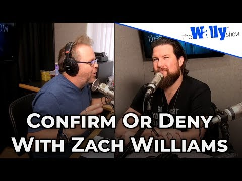 Confirm or Deny with Zach Williams