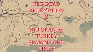 RDR2 LOCATIONS AND SPAWN TIMES FOR THE RIO GRANDE TURKEY