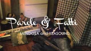 "MENDOSA & YEASOUND   teaser   ""PAROLE e FATTI""..."