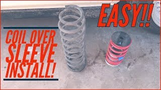 How to Install Coil Over Sleeves!