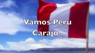 Alienta peruano - letra , Sudemos la camiseta , Vamos Perú Carajo