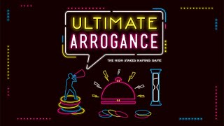 How to play Ultimate Arrogance