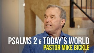 Psalms 2 & Today's World - Pastor Mike Bickle on The Jim Bakker Show