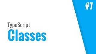 Classes (TypeScript tutorial, #7)
