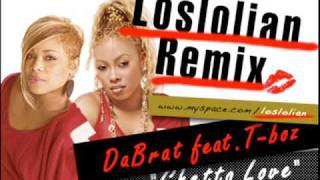 Da Brat feat T-Boz ghetto love Loslolian remix