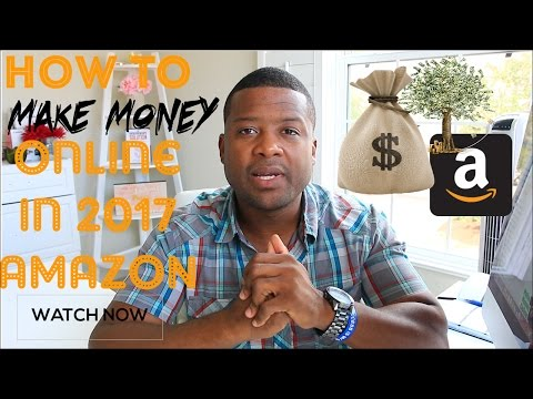 How To Make Money Online in 2017 – Amazon
