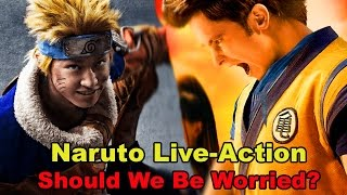 Naruto Live Action Movie Should We Be Worried
