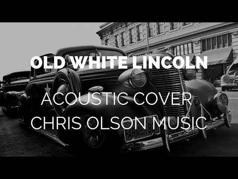 Acoustic Cover Of Old White Lincoln By Uk Singer Chris Olson Music